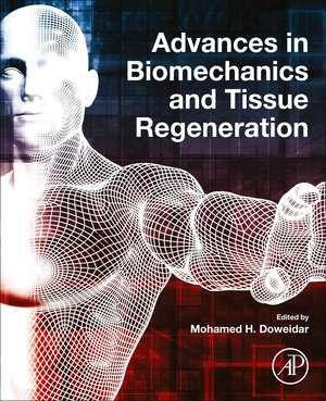 Advances in Biomechanics and Tissue Regeneration de Mohamed Hamdy Doweidar