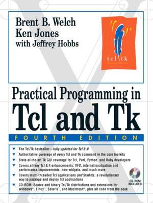 Practical Programming in TCL and TK de Brent Welch