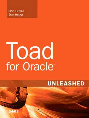 Toad for Oracle Unleashed de Bert Scalzo