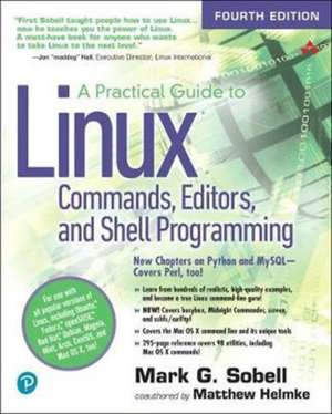 A Practical Guide to Linux Commands, Editors, and Shell Programming de Mark G. Sobell