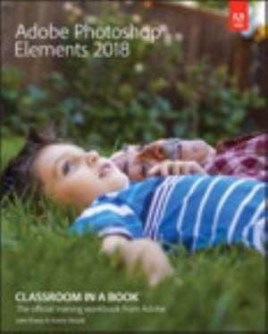 Adobe Photoshop Elements 2018 Classroom in a Book de John Evans