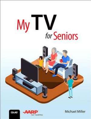 My TV for Seniors de Michael Miller