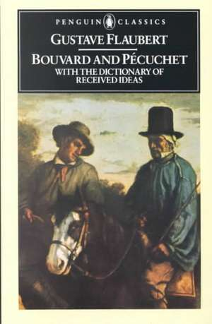 Bouvard and Pecuchet:  With the Dictionary of Received Ideas de Gustave Flaubert