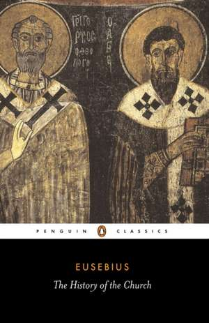 The History of the Church from Christ to Constantine de Eusebius