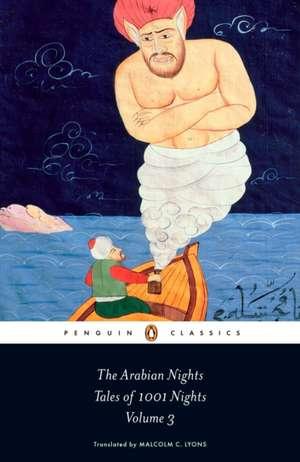 The Arabian Nights: Tales of 1,001 Nights: Volume 3 de Robert Irwin