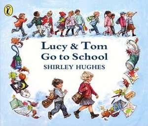 Lucy & Tom Go to School de Shirley Hughes