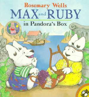 Max and Ruby in Pandora's Box de Rosemary Wells