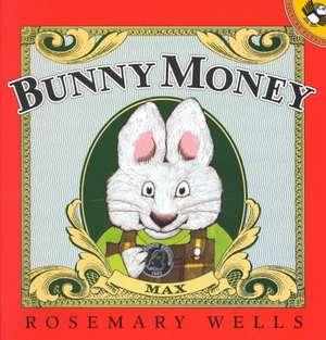 Bunny Money de Rosemary Wells