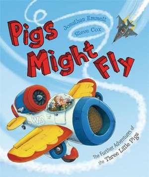 Pigs Might Fly de Jonathan Emmett