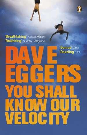 You Shall Know Our Velocity de David Eggers