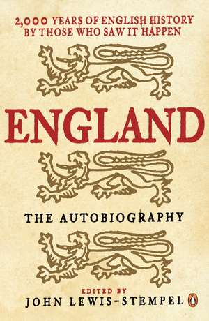 England: The Autobiography: 2,000 Years of English History by Those Who Saw it Happen de none