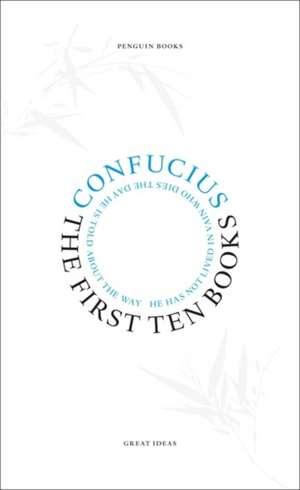 The First Ten Books de Confucius