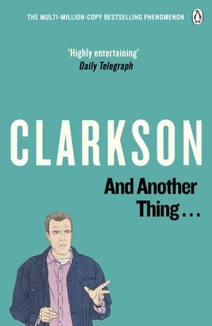 And Another Thing: The World According to Clarkson Volume 2 de Jeremy Clarkson