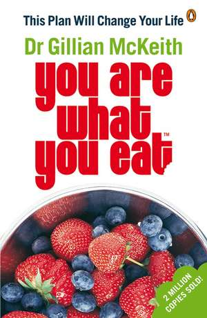 You Are What You Eat: This Plan Will Change Your Life de Gillian McKeith