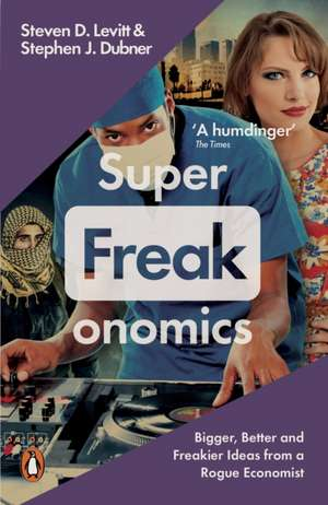 Superfreakonomics: Global Cooling, Patriotic Prostitutes and Why Suicide Bombers Should Buy Life Insurance de Stephen J. Dubner