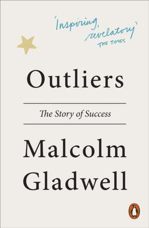 Outliers: The Story of Success de Malcolm Gladwell