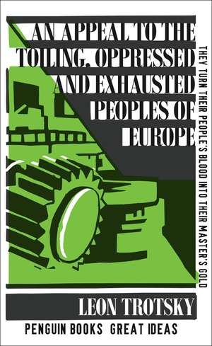 An Appeal to the Toiling, Oppressed and Exhausted Peoples of Europe de Leon Trotsky