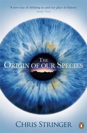 The Origin of Our Species de Chris Stringer
