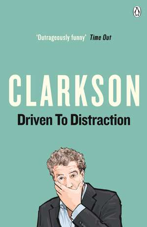 Driven to Distraction de Jeremy Clarkson