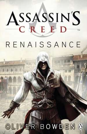 Assassin's Creed Renaissance de Oliver Bowden