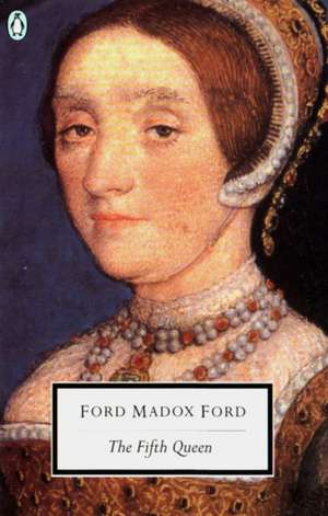 The Fifth Queen de Ford Madox Ford
