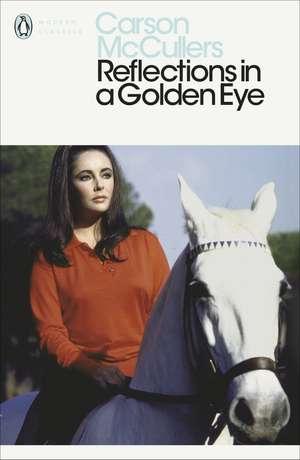 Reflections in a Golden Eye de Carson McCullers