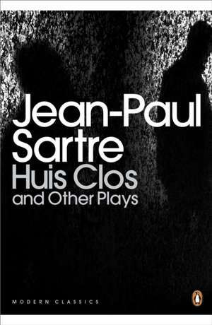 Huis Clos and Other Plays de Jean-Paul Sartre