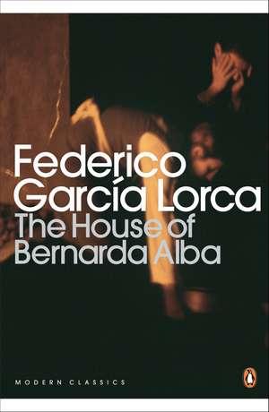 The House of Bernarda Alba and Other Plays de Federico García Lorca