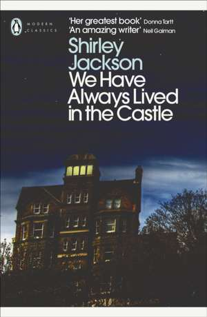 We Have Always Lived in the Castle de Shirley Jackson