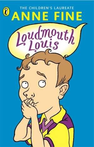 Loudmouth Louis de Anne Fine