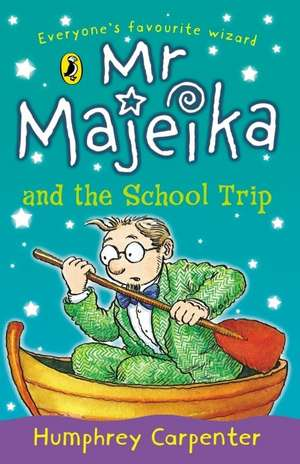 Mr Majeika and the School Trip de Humphrey Carpenter