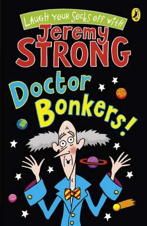 Doctor Bonkers! de Jeremy Strong