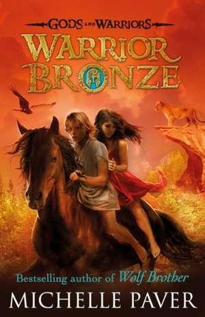Warrior Bronze (Gods and Warriors Book 5) de Michelle Paver