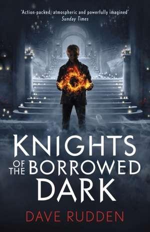 Knights of the Borrowed Dark (Knights of the Borrowed Dark Book 1)