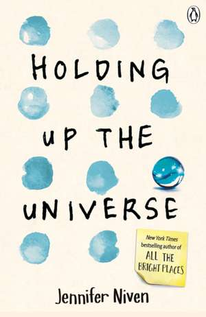 Holding Up the Universe de Jennifer Niven