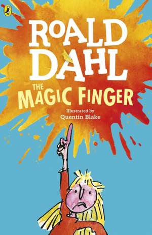The Magic Finger de Roald Dahl