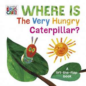 Where is the Very Hungry Caterpillar? de Eric Carle