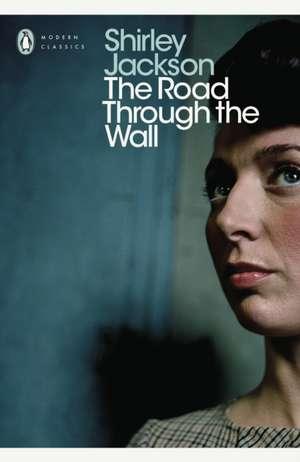 The Road Through the Wall de Shirley Jackson