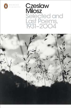 Selected and Last Poems 1931-2004