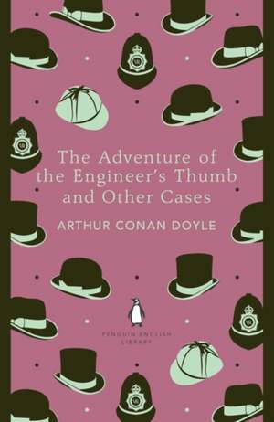 The Adventure Of The Engineers Thumb And Other Cas