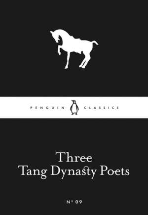 Three Tang Dynasty Poets