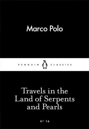 Travels in the Land of Serpents and Pearls de Marco Polo