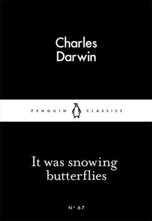 It Was Snowing Butterflies de Charles Darwin