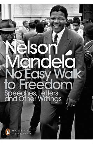 No Easy Walk to Freedom: Speeches, Letters and Other Writings de Nelson Mandela
