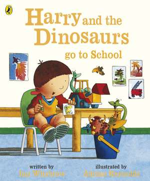 Harry and the Dinosaurs Go to School