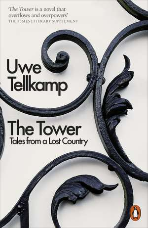The Tower: Tales from a Lost Country de Uwe Tellkamp