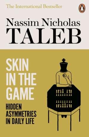 Skin in the Game: Hidden Asymmetries in Daily Life de Nassim Nicholas Taleb