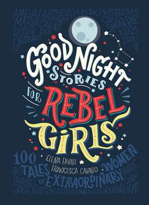 Good Night Stories for Rebel Girls de Elena Favilli