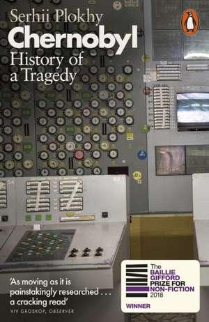 Chernobyl: History of a Tragedy de Serhii Plokhy