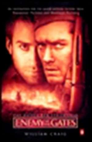 Enemy at the Gates (Movie Tie-In):  The Battle for Stalingrad de William Craig